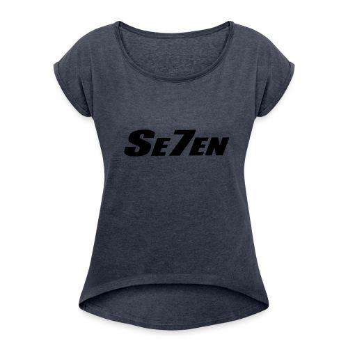Se7en - Women's Roll Cuff T-Shirt