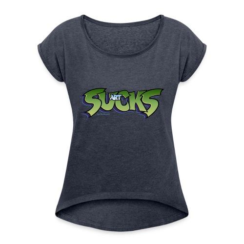 Art Sucks - Damned - Women's Roll Cuff T-Shirt