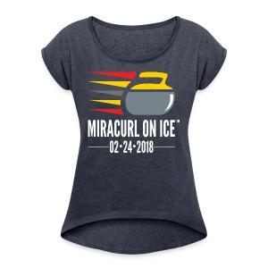 Miracurl On Ice Celebration - Women's Roll Cuff T-Shirt