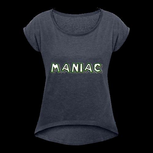 Maniac: Green Glow Edition - Women's Roll Cuff T-Shirt