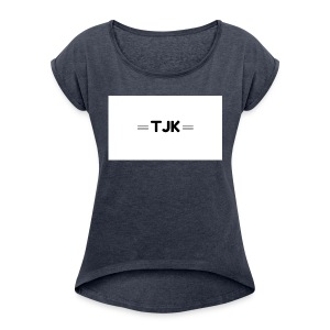 TJK 1 - Women's Roll Cuff T-Shirt