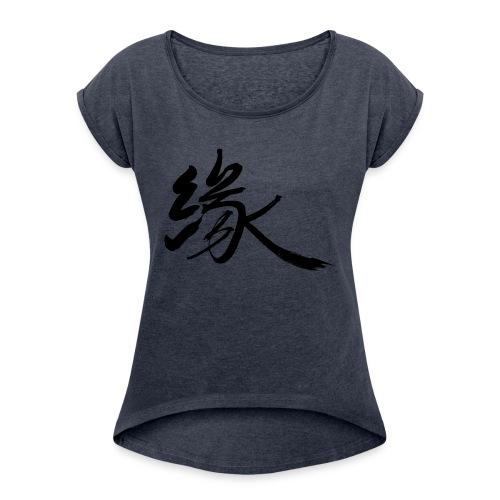 Fate Destiny Asian Calligraphy Brushstroke - Women's Roll Cuff T-Shirt
