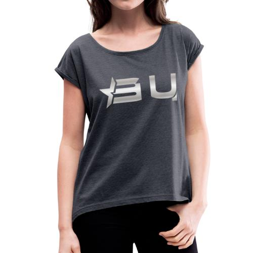 BU GEAR FOR THOSE WHO DARE - Women's Roll Cuff T-Shirt