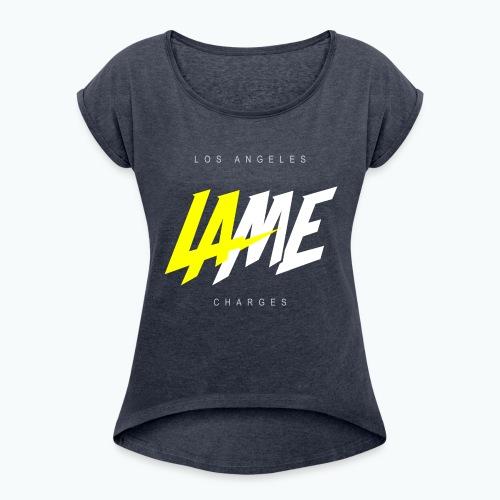 lame - Women's Roll Cuff T-Shirt