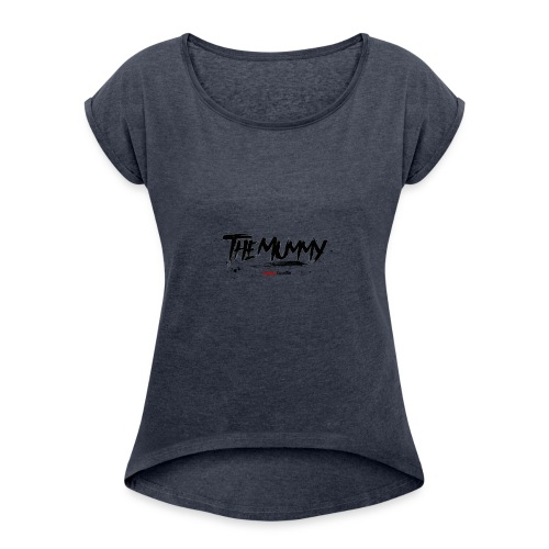 MUMMY - Women's Roll Cuff T-Shirt