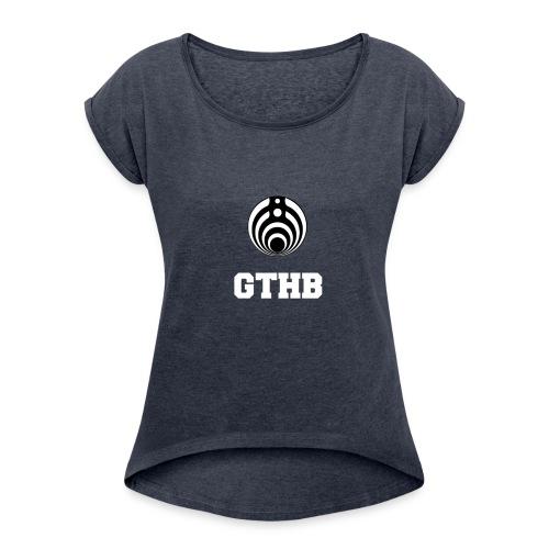 GTHB w/ LOGO - Women's Roll Cuff T-Shirt