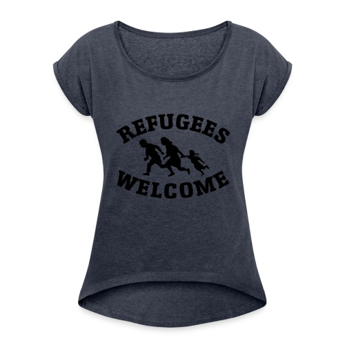 refugees welcome - Women's Roll Cuff T-Shirt
