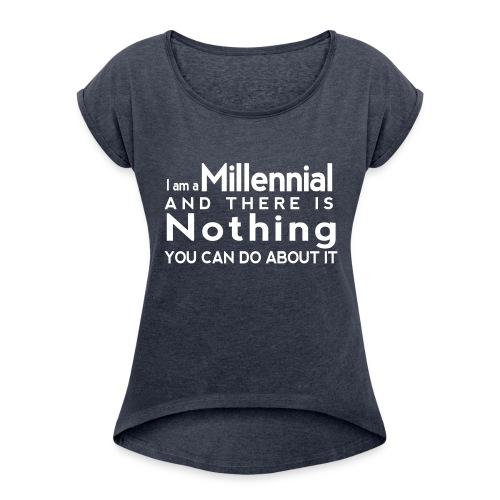 Millennial Pride - Women's Roll Cuff T-Shirt