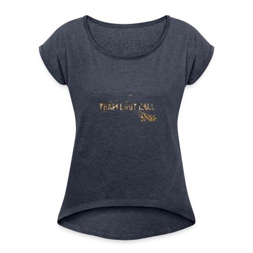 Team Last Call official Logo - Women's Roll Cuff T-Shirt
