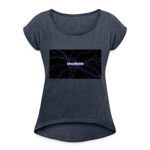 blessRemix hoodie - Women's Roll Cuff T-Shirt