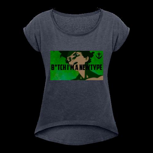 Bish I m a newtype - Women's Roll Cuff T-Shirt