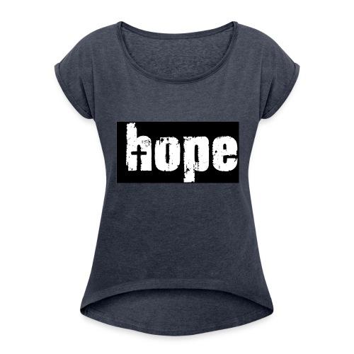 1-Hope - Women's Roll Cuff T-Shirt