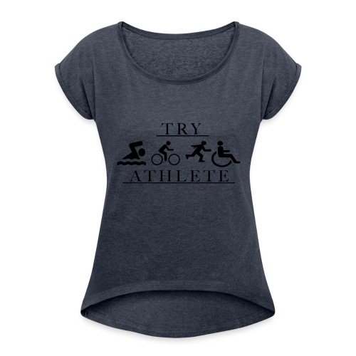 TRY ATHLETE - Women's Roll Cuff T-Shirt