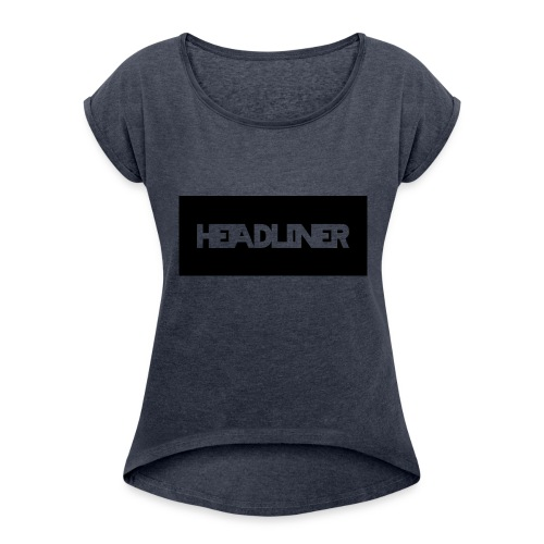 HEADLINER LOGO TRANSPARENT ON BLACK - Women's Roll Cuff T-Shirt