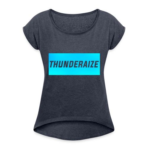 Thunderaize Original - Women's Roll Cuff T-Shirt