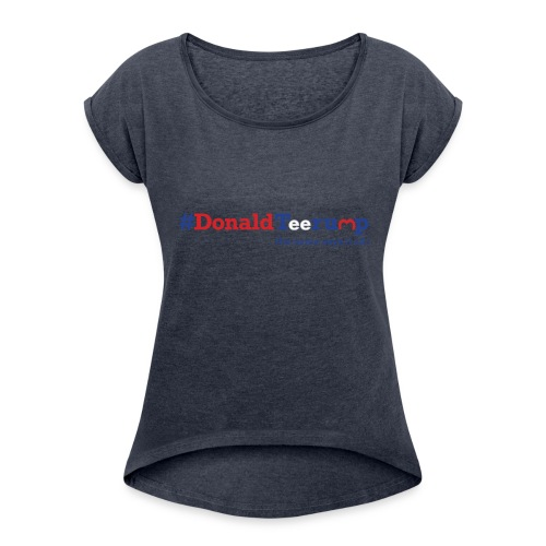 #DonaldTeerump - Women's Roll Cuff T-Shirt