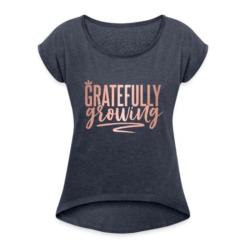 Gratefully Growing - You Shine - Women's Roll Cuff T-Shirt