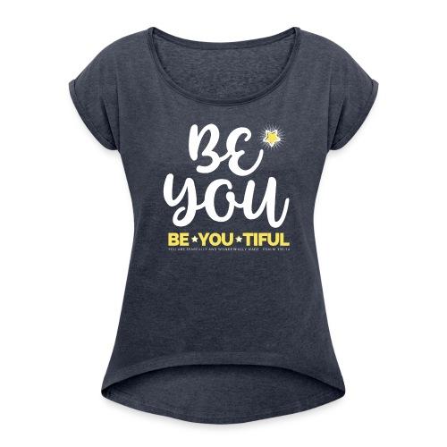 Be YOU tiful Psalm 139 14 - Women's Roll Cuff T-Shirt