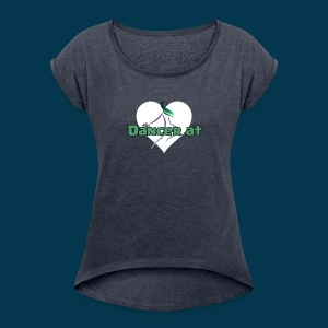 Dancer At Heart (White Heart) - Women's Roll Cuff T-Shirt