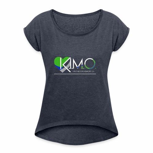 K.I.M.O. T-Shirt - Women's Roll Cuff T-Shirt