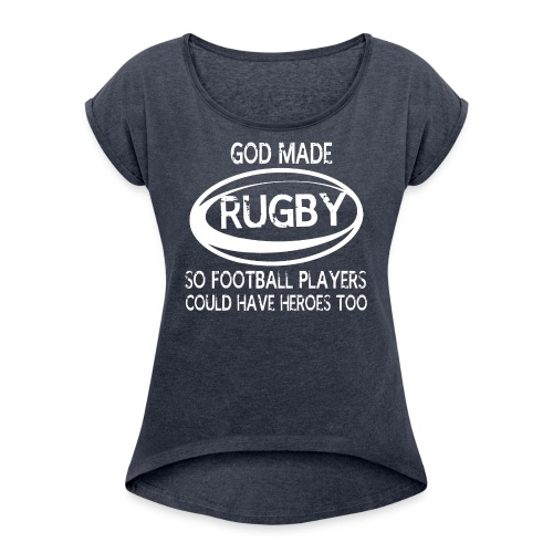 GOD MADE RUGBY SHIRTS - Women's Roll Cuff T-Shirt