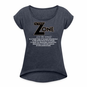 in the zone definition 1 - Women's Roll Cuff T-Shirt