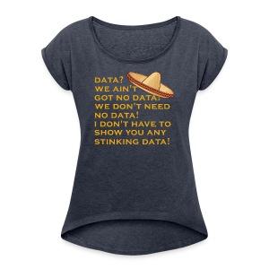 no stinking data - Women's Roll Cuff T-Shirt