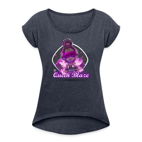 Queen Blaze - Women's Roll Cuff T-Shirt