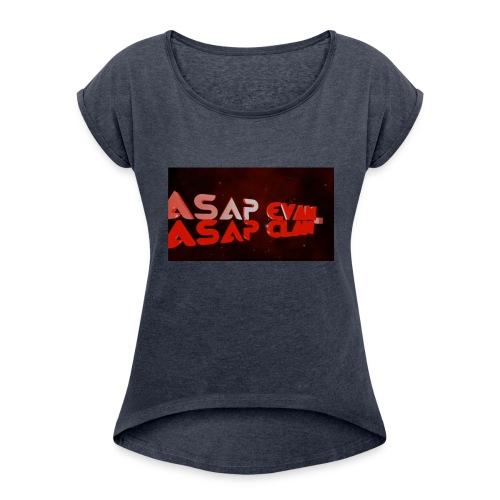 ASAP Evan - Women's Roll Cuff T-Shirt