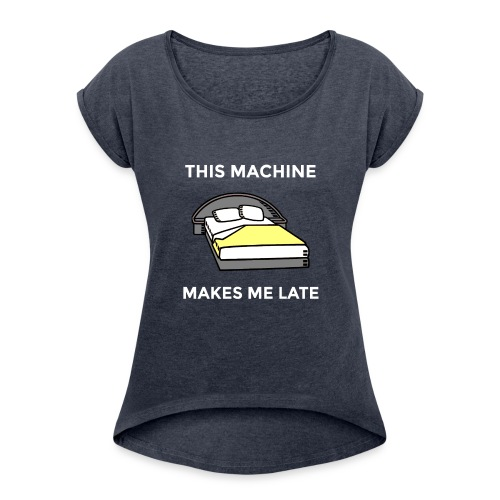 Machine - Women's Roll Cuff T-Shirt