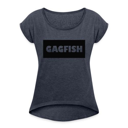 GAGFISH BLACK LOGO - Women's Roll Cuff T-Shirt