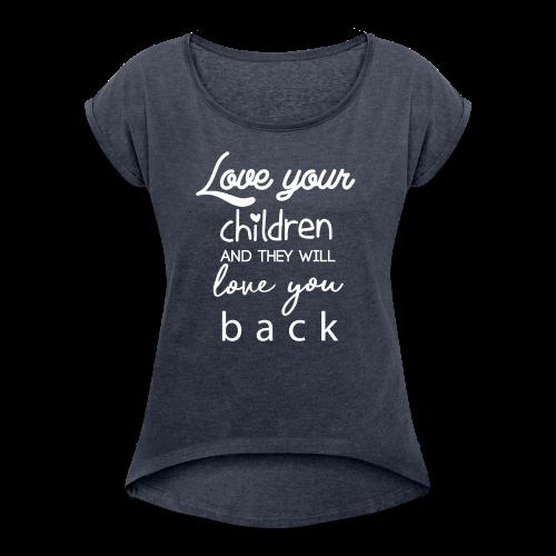 Love Your Children - Women's Roll Cuff T-Shirt