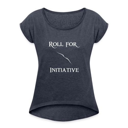 Roll For Initiative - Bow - Women's Roll Cuff T-Shirt