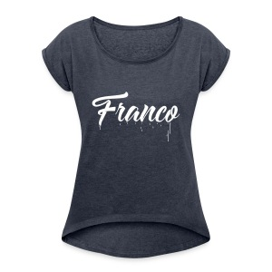 Franco Paint - Women's Roll Cuff T-Shirt