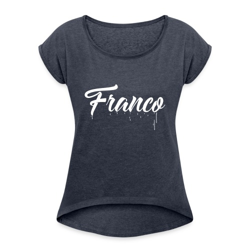 Franco Paint - Women's Roll Cuff T-Shirt