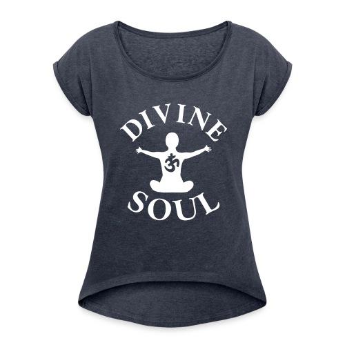 TE QAL 32DivineSoul - Women's Roll Cuff T-Shirt