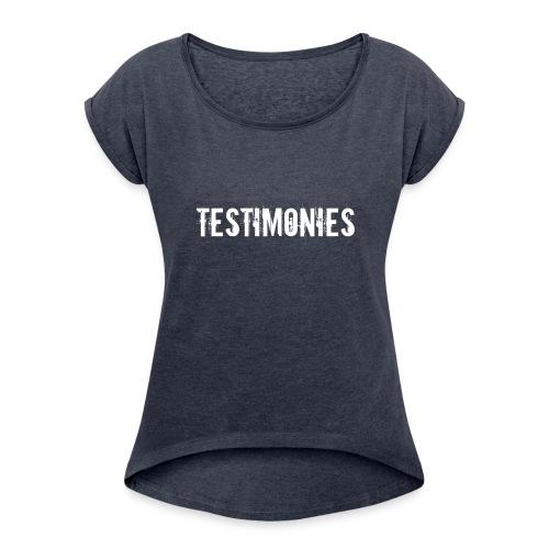 Testimonies Shirt - Women's Roll Cuff T-Shirt