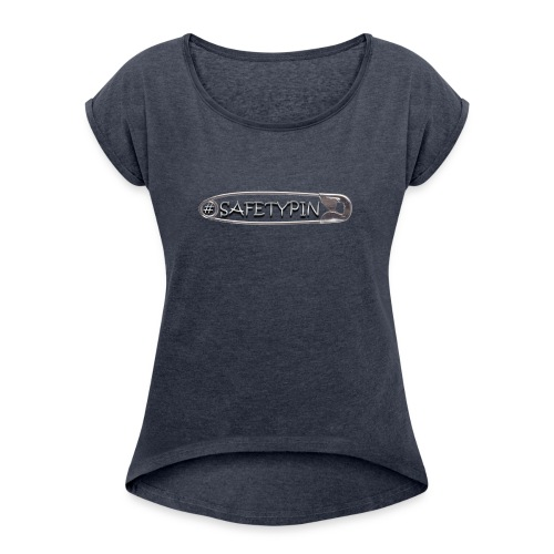 Safety Pin - Women's Roll Cuff T-Shirt