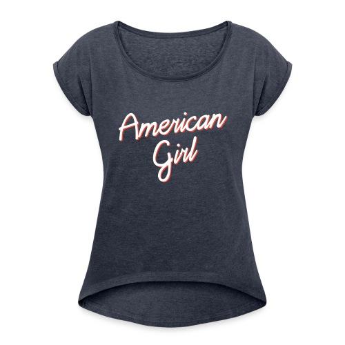American Girl - Women's Roll Cuff T-Shirt
