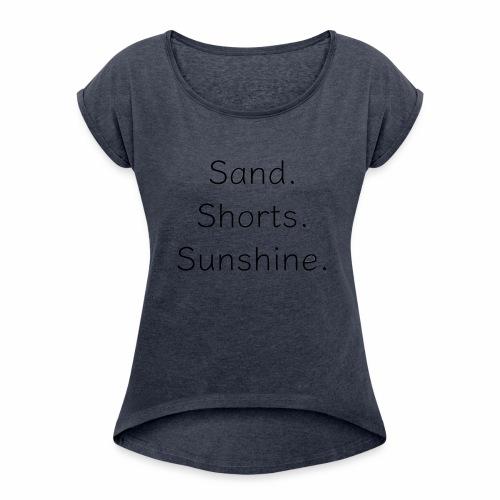 Sand Short Sunshine - Women's Roll Cuff T-Shirt