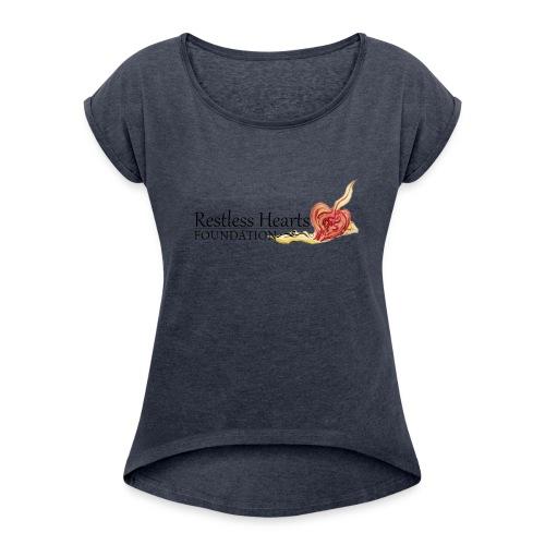 Restless Hearts Foundation Logo - Women's Roll Cuff T-Shirt