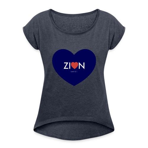 Zion in my heart/ I Won't Keep Silent - Women's Roll Cuff T-Shirt