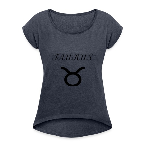 Taurus Gang Bitch - Women's Roll Cuff T-Shirt