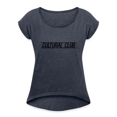 Cultural Club - Women's Roll Cuff T-Shirt