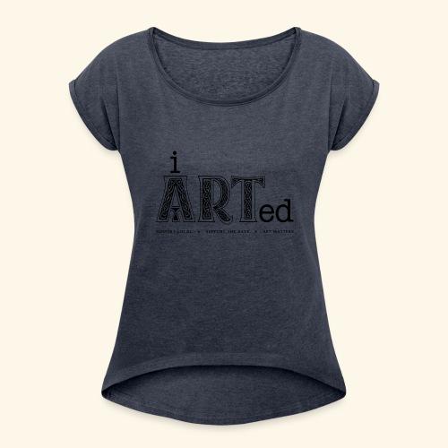 i arted (Irish theme) - Women's Roll Cuff T-Shirt