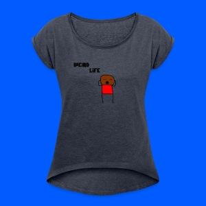 Weird Life - Women's Roll Cuff T-Shirt