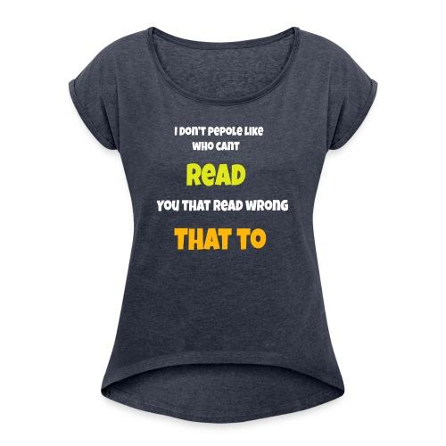 TRICKS - Women's Roll Cuff T-Shirt