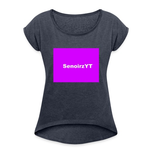 SenoirzYT Merch - Women's Roll Cuff T-Shirt