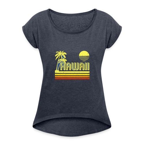 T Shirt Vintage Hawaii distressed look - Women's Roll Cuff T-Shirt