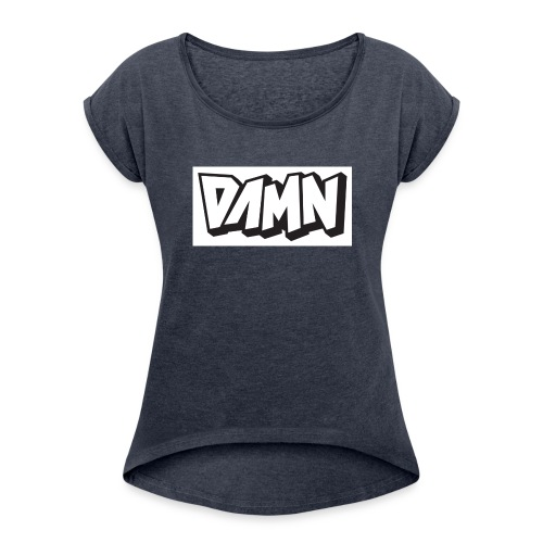 Damn Outfits - Women's Roll Cuff T-Shirt